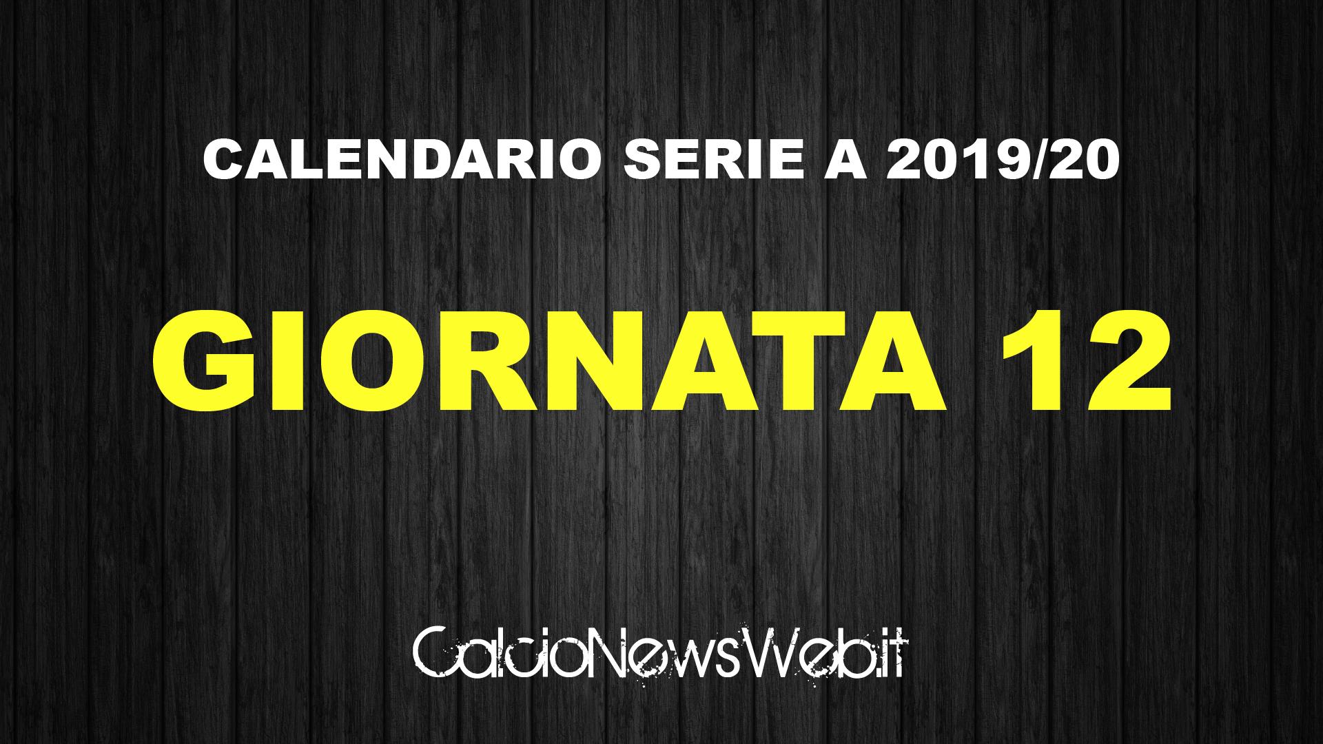 Calendario Serie A 12 Giornata.Calendario Serie A Ecco Le Partite Della Dodicesima